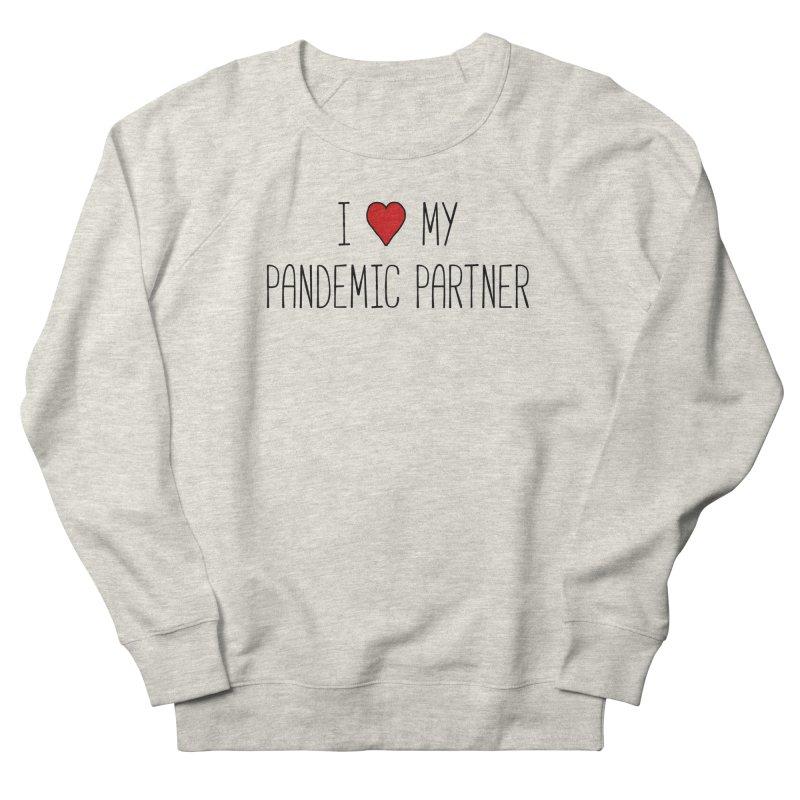 I Love My Pandemic Partner Men's Sweatshirt by The Wandering Fools Artist Shop