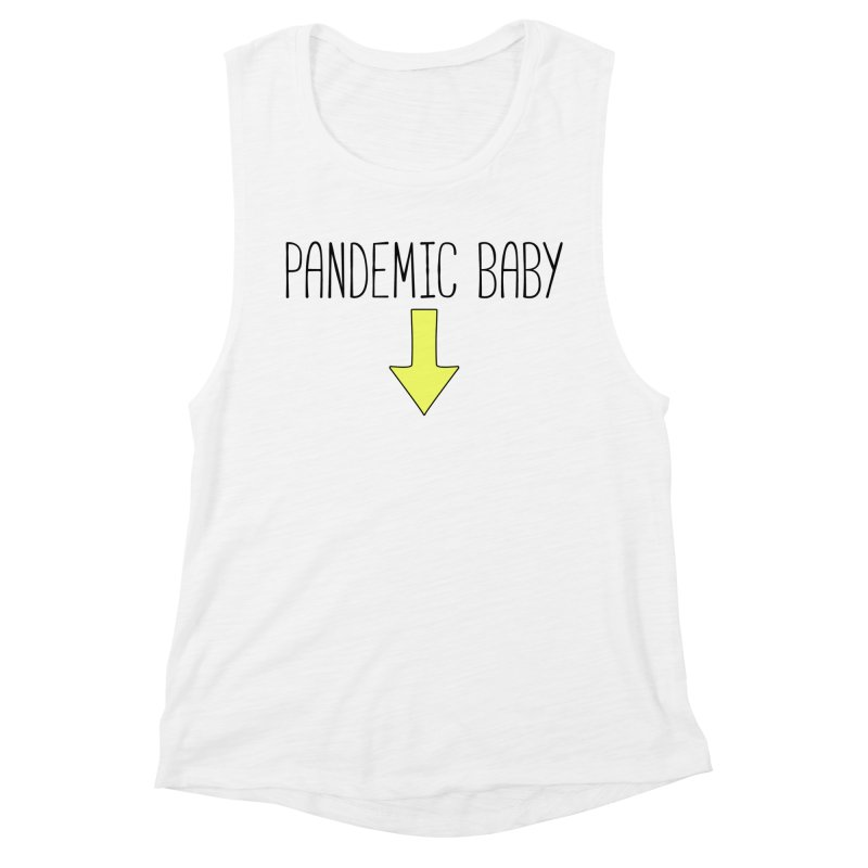 Pandemic Baby Women's Tank by The Wandering Fools Artist Shop