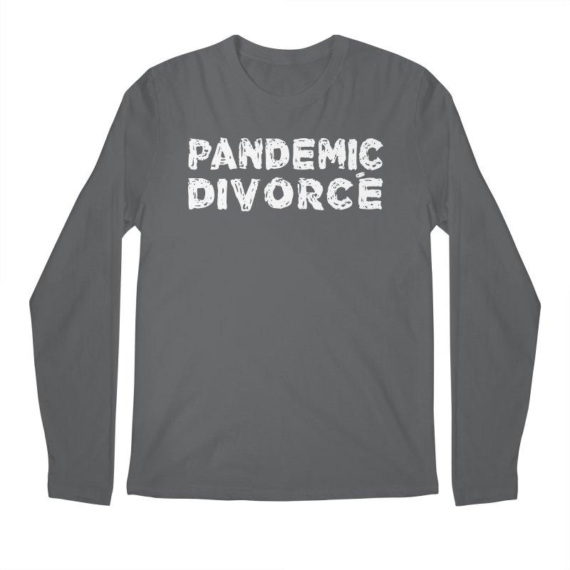 Pandemic Divorce Men's Longsleeve T-Shirt by The Wandering Fools Artist Shop