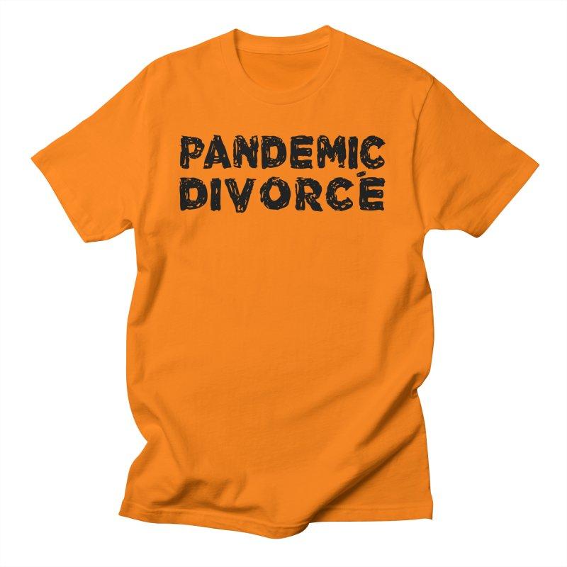 Pandemic Divorce Men's T-Shirt by The Wandering Fools Artist Shop