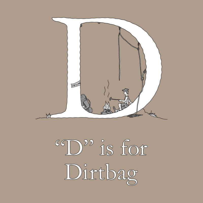 D is for Dirtbag Men's T-Shirt by The Wandering Fools Artist Shop