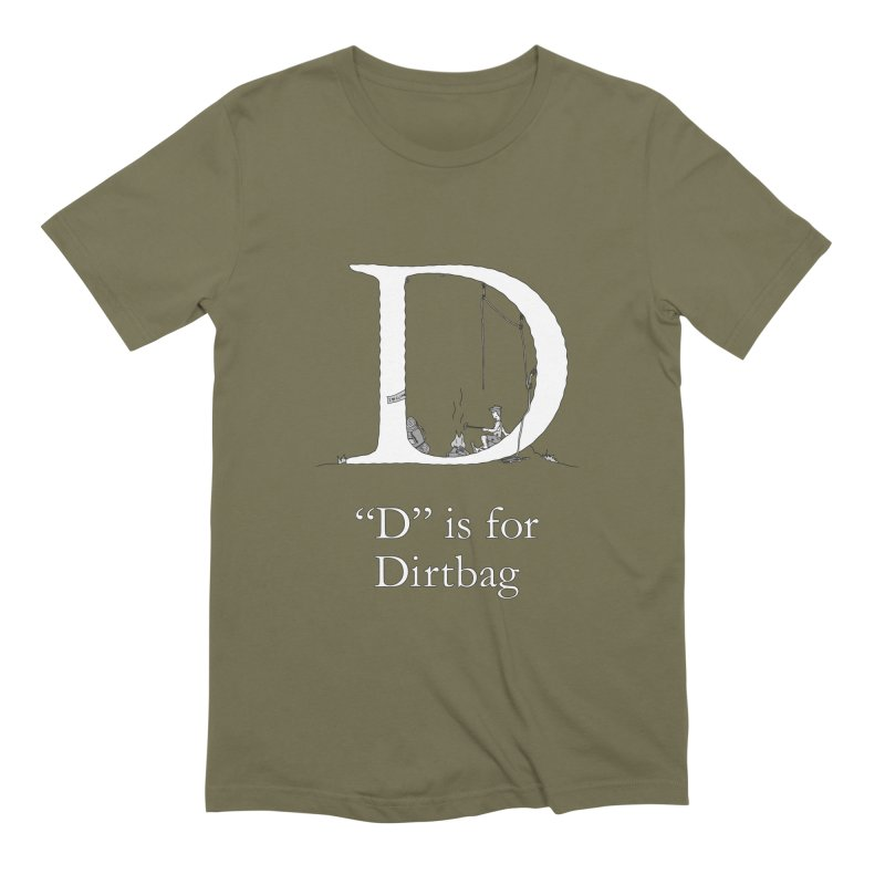 D is for Dirtbag in Men's Extra Soft T-Shirt Olive by The Wandering Fools
