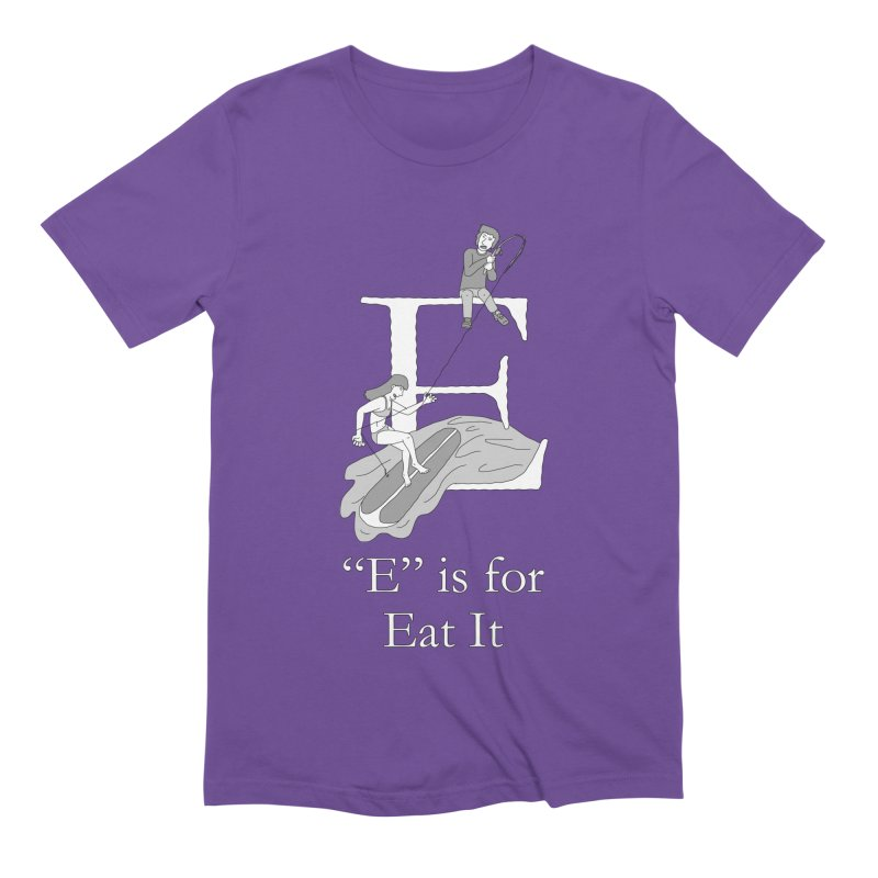 E is for Eat It Men's T-Shirt by The Wandering Fools Artist Shop