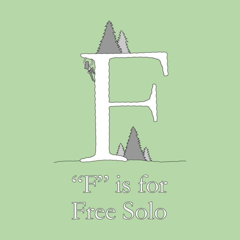 F is for Free Solo Men's T-Shirt by The Wandering Fools