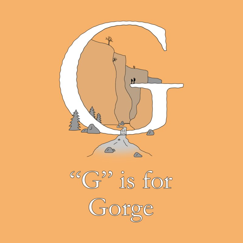 G is for Gorge Women's T-Shirt by The Wandering Fools