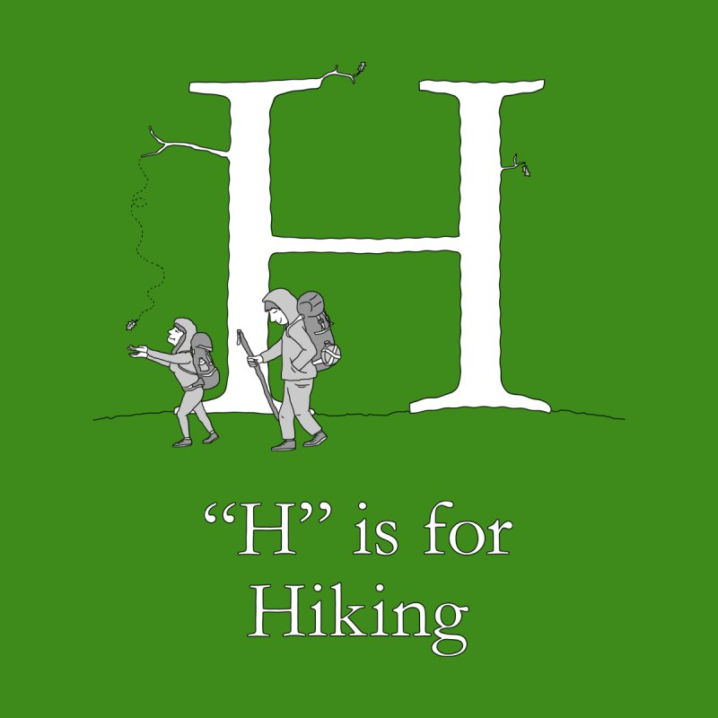 H is for Hiking Women's T-Shirt by The Wandering Fools