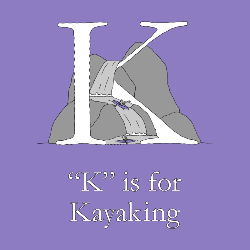 K is for Kayaking Women's T-Shirt by The Wandering Fools