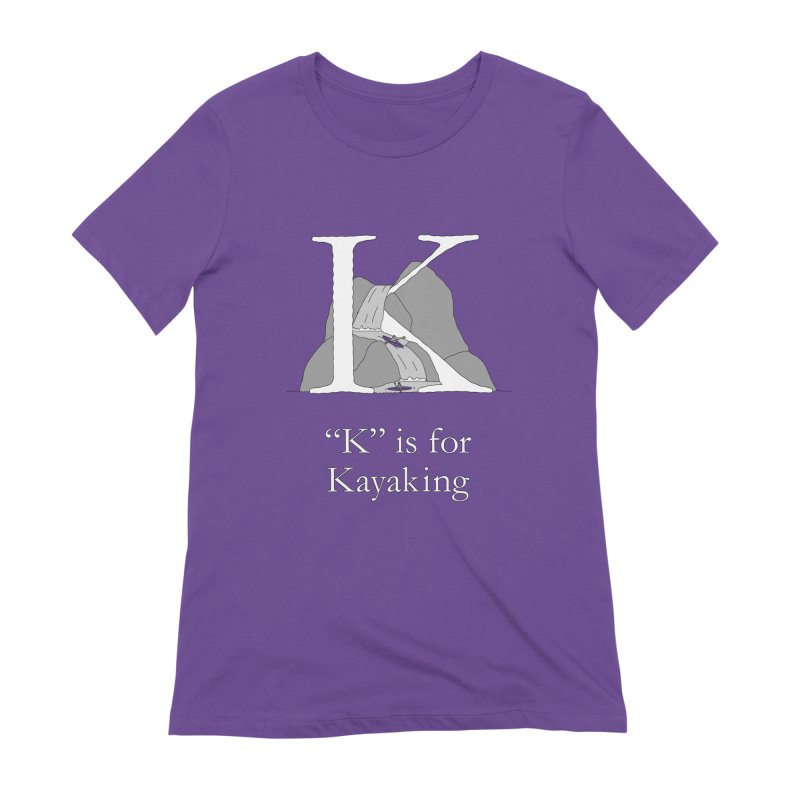 K is for Kayaking Women's T-Shirt by The Wandering Fools Artist Shop
