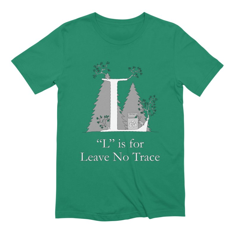 L is for Leave No Trace in Men's Extra Soft T-Shirt Evergreen by The Wandering Fools