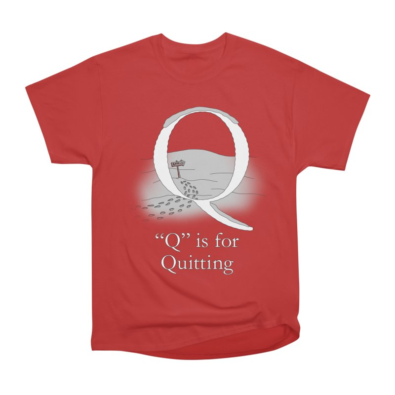 Q is for Quitting Men's T-Shirt by The Wandering Fools Artist Shop