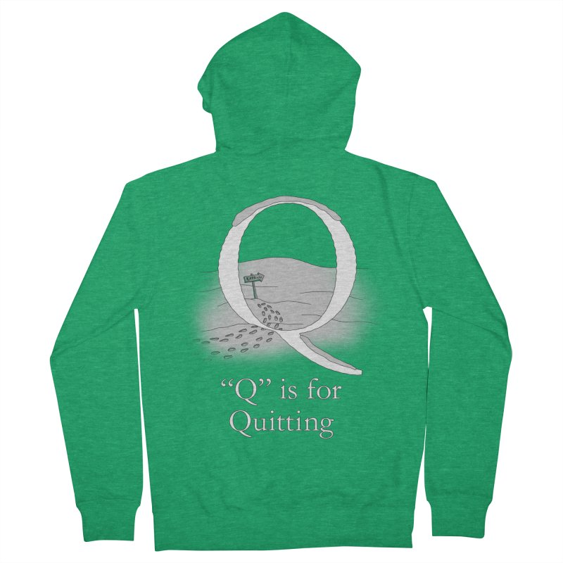 Q is for Quitting Men's Zip-Up Hoody by The Wandering Fools Artist Shop