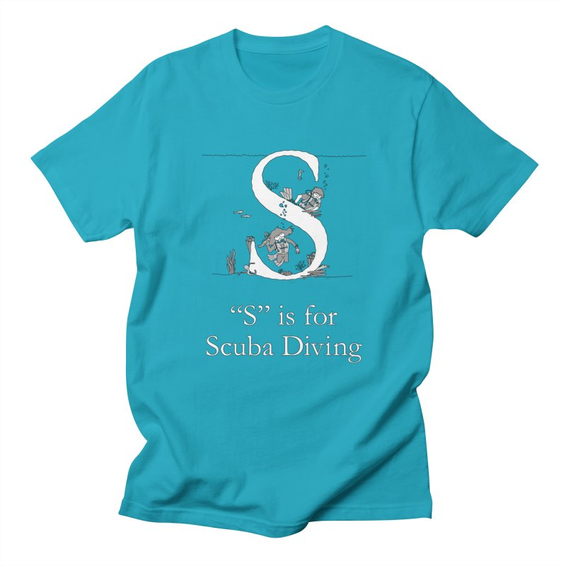S is for Scuba Diving in Women's Regular Unisex T-Shirt Cyan by The Wandering Fools