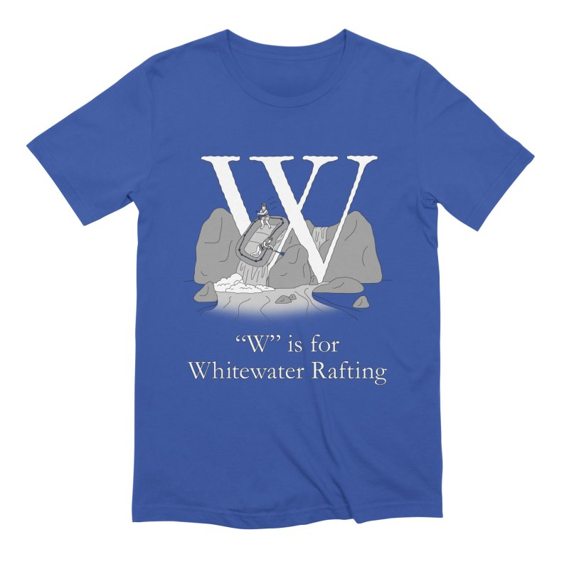 W is for Whitewater Rafting in Men's Extra Soft T-Shirt Royal Blue by The Wandering Fools