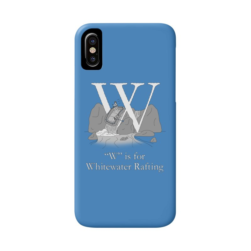W is for Whitewater Rafting Accessories Phone Case by The Wandering Fools
