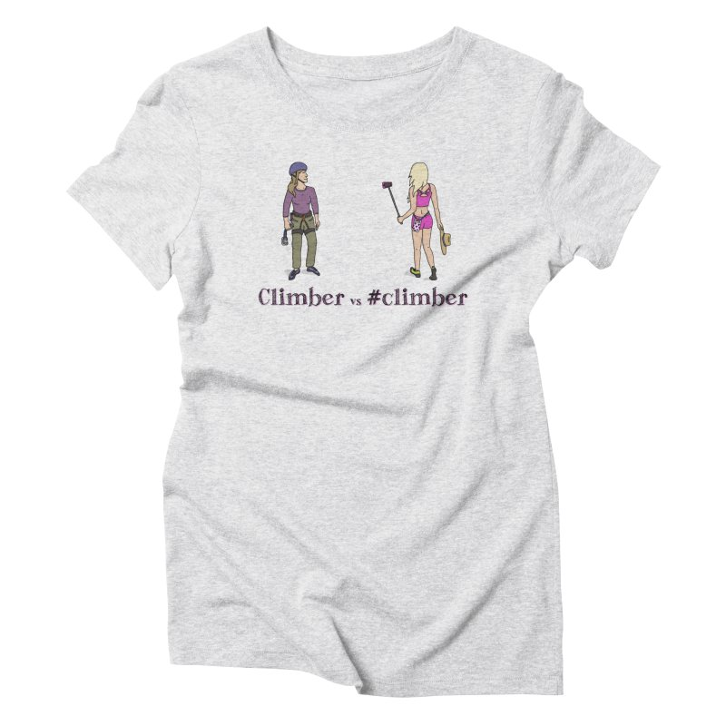 Climber vs #climber Women's T-Shirt by The Wandering Fools