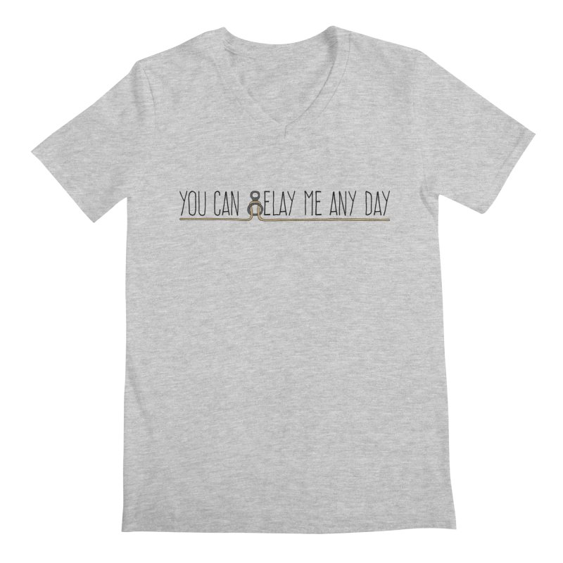You Can Belay Me Any Day in Men's Regular V-Neck Heather Grey by The Wandering Fools