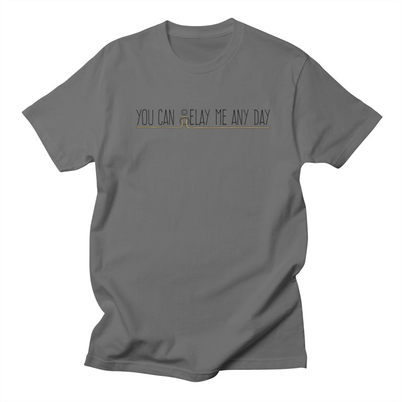 You Can Belay Me Any Day Men's Regular T-Shirt by The Wandering Fools