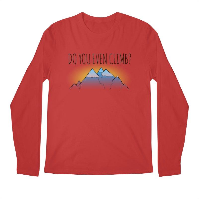 Do You Even Climb? Men's Regular Longsleeve T-Shirt by The Wandering Fools