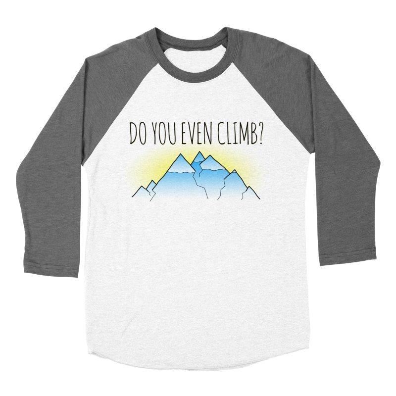 Do You Even Climb? Men's Baseball Triblend Longsleeve T-Shirt by The Wandering Fools