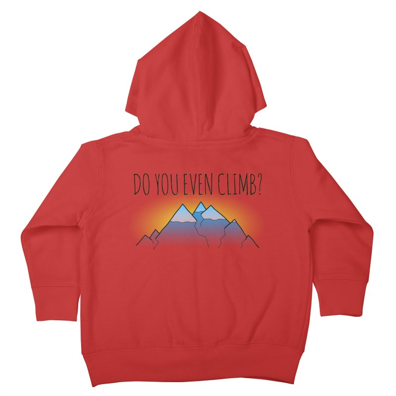Do You Even Climb? Kids Toddler Zip-Up Hoody by The Wandering Fools