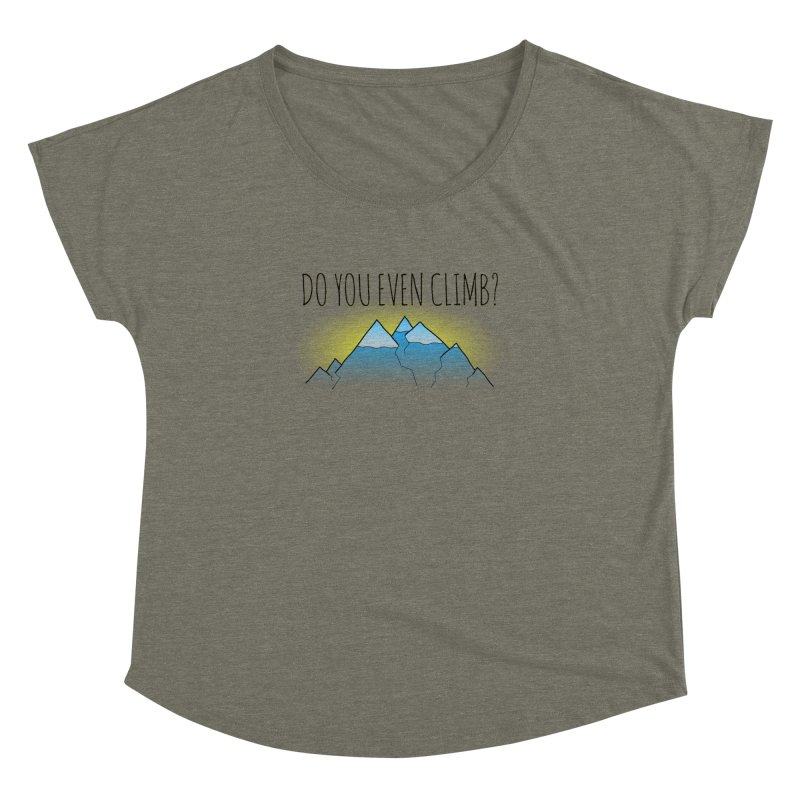 Do You Even Climb? Women's Dolman Scoop Neck by The Wandering Fools