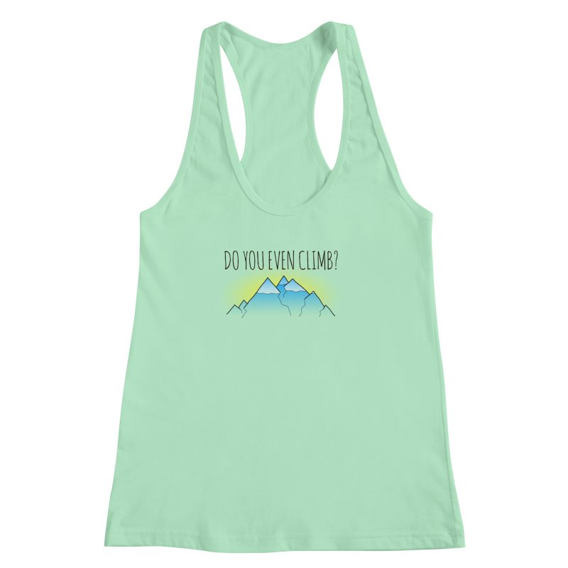 Do You Even Climb? Women's Racerback Tank by The Wandering Fools