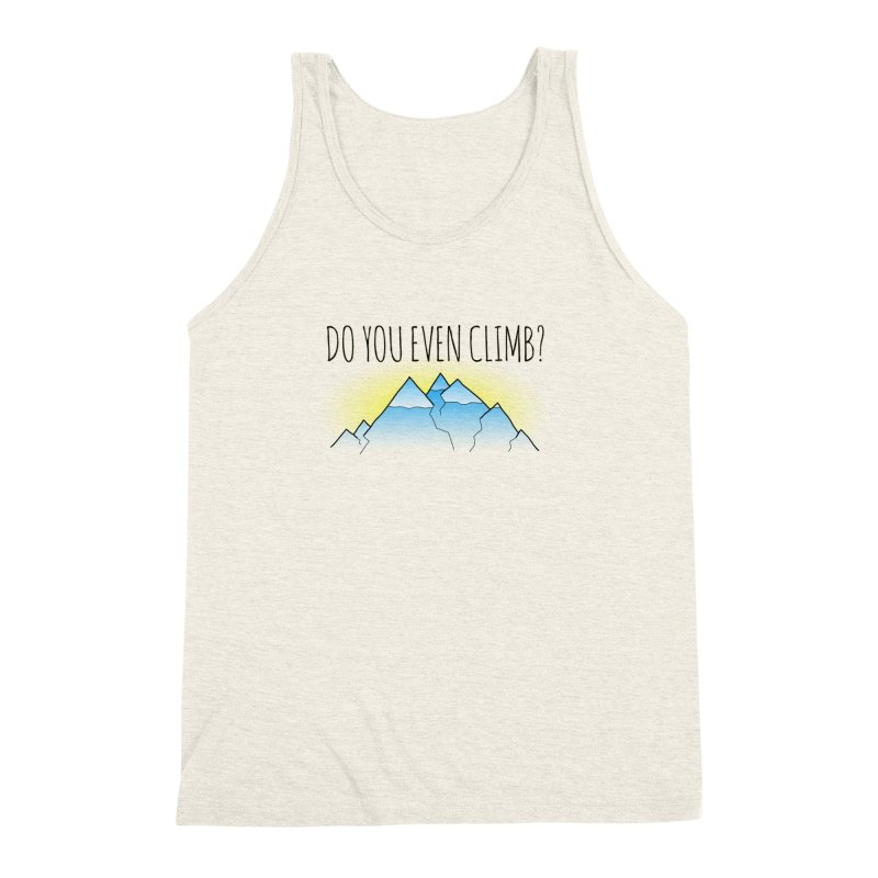 Do You Even Climb? Men's Triblend Tank by The Wandering Fools