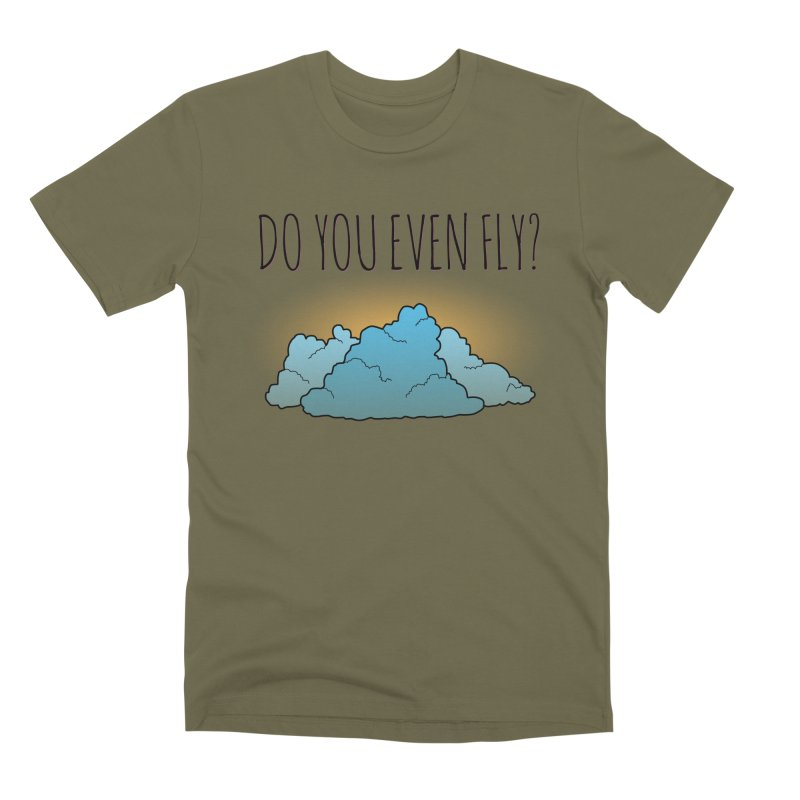 Do You Even Fly? Men's Premium T-Shirt by The Wandering Fools