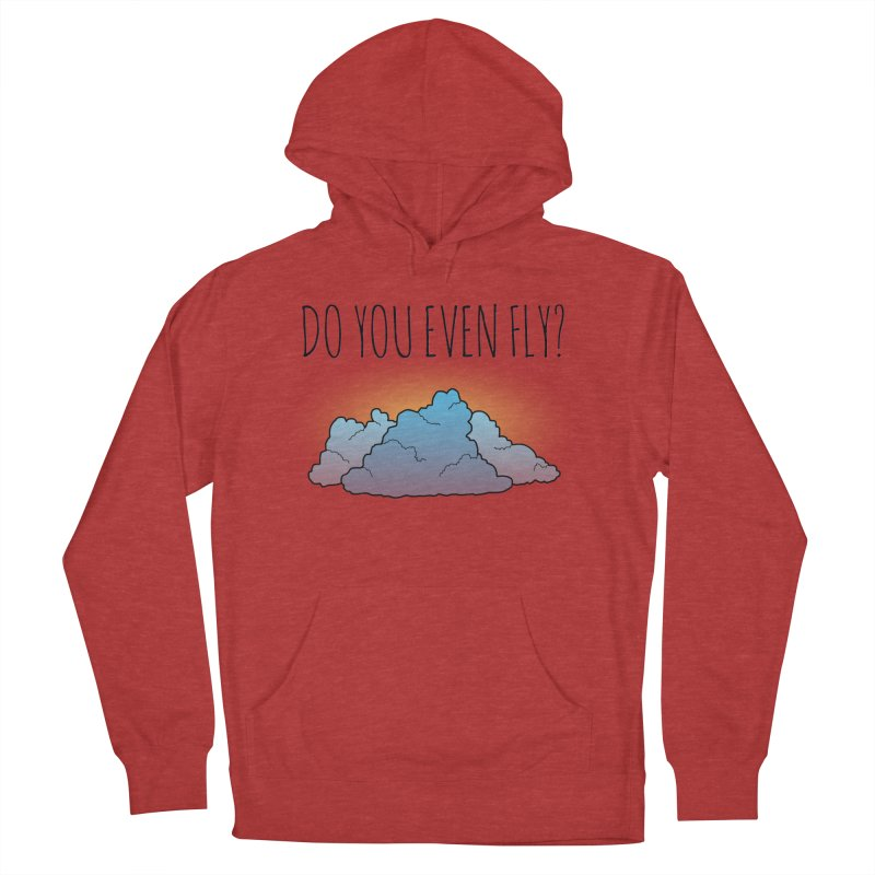 Do You Even Fly? Women's French Terry Pullover Hoody by The Wandering Fools