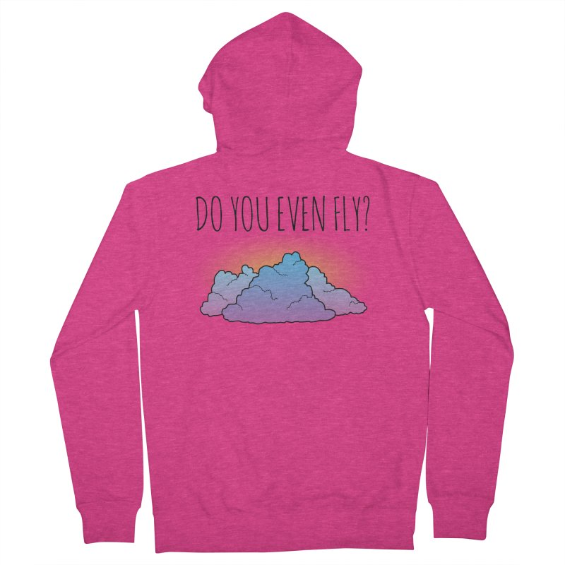 Do You Even Fly? Women's French Terry Zip-Up Hoody by The Wandering Fools