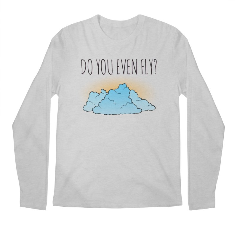 Do You Even Fly? Men's Regular Longsleeve T-Shirt by The Wandering Fools