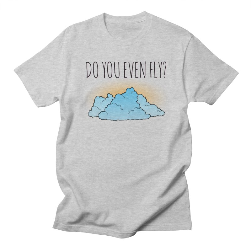 Do You Even Fly? Men's Regular T-Shirt by The Wandering Fools
