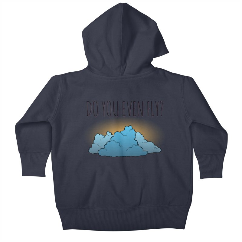 Do You Even Fly? Kids Baby Zip-Up Hoody by The Wandering Fools