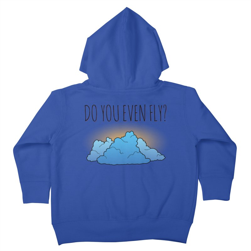Do You Even Fly? Kids Toddler Zip-Up Hoody by The Wandering Fools