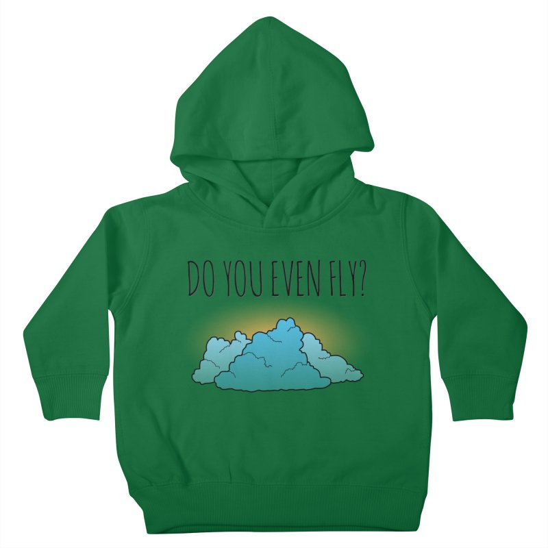 Do You Even Fly? Kids Toddler Pullover Hoody by The Wandering Fools