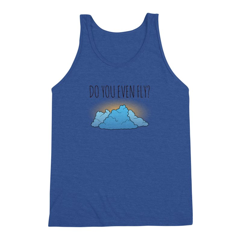 Do You Even Fly? Men's Triblend Tank by The Wandering Fools