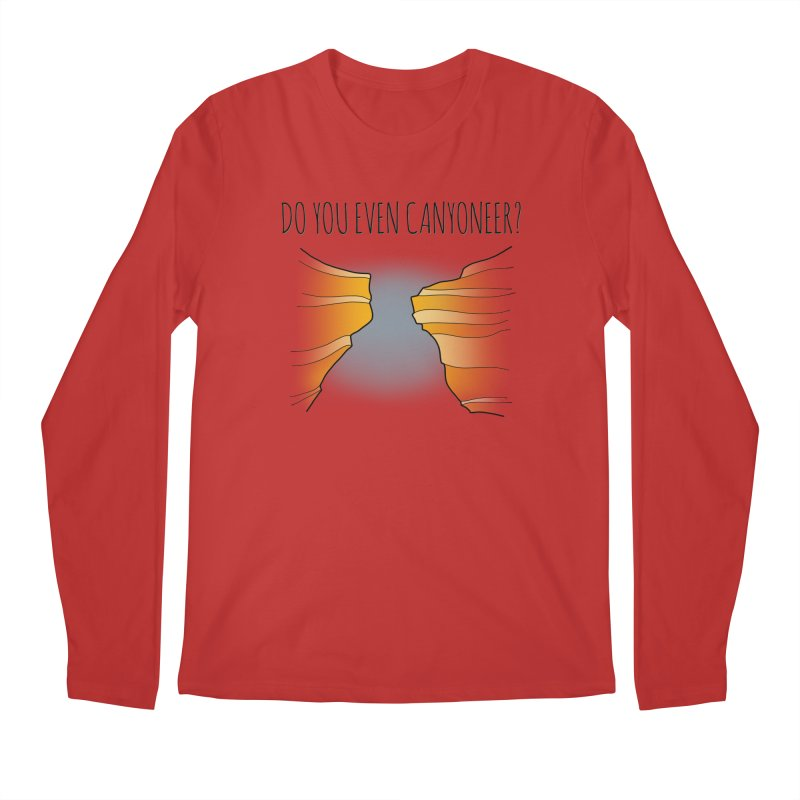 Do You Even Canyoneer? Men's Regular Longsleeve T-Shirt by The Wandering Fools