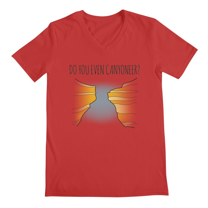 Do You Even Canyoneer? Men's Regular V-Neck by The Wandering Fools