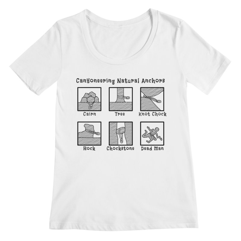 Canyoneering Natural Anchors Women's Regular Scoop Neck by The Wandering Fools