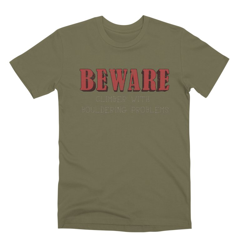 Beware: Climber with Bouldering Problems Men's Premium T-Shirt by The Wandering Fools