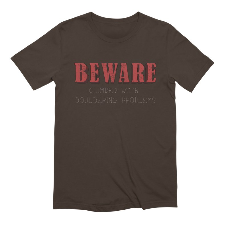 Beware: Climber with Bouldering Problems Men's Extra Soft T-Shirt by The Wandering Fools