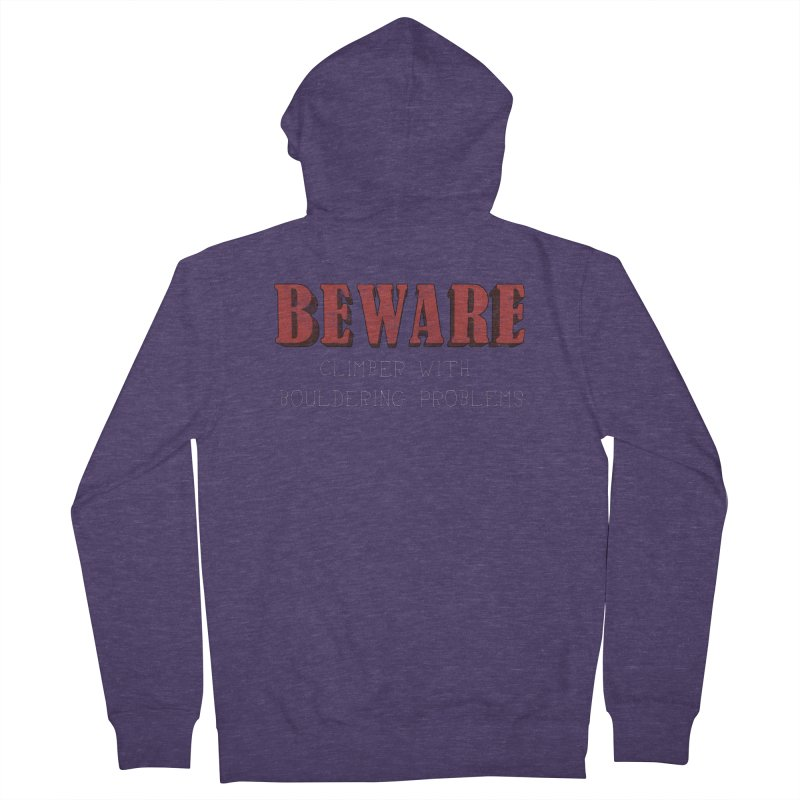 Beware: Climber with Bouldering Problems Men's French Terry Zip-Up Hoody by The Wandering Fools