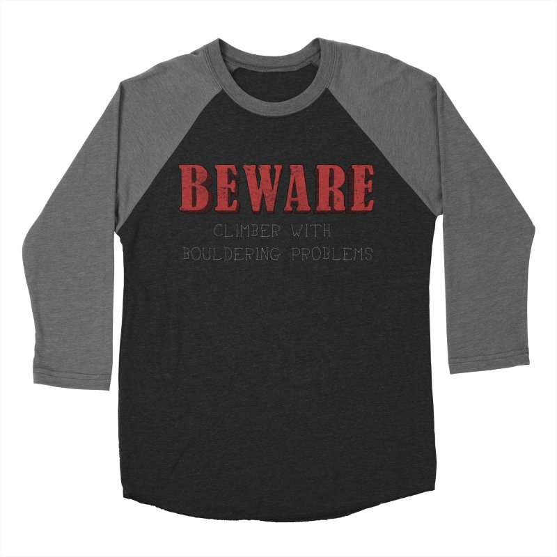 Beware: Climber with Bouldering Problems Men's Baseball Triblend Longsleeve T-Shirt by The Wandering Fools