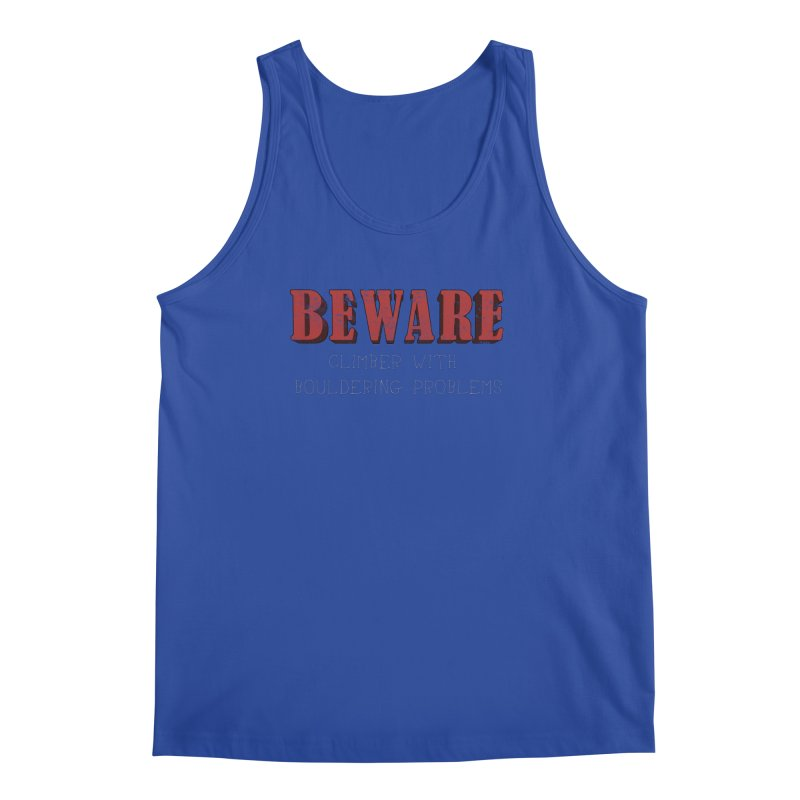 Beware: Climber with Bouldering Problems Men's Regular Tank by The Wandering Fools
