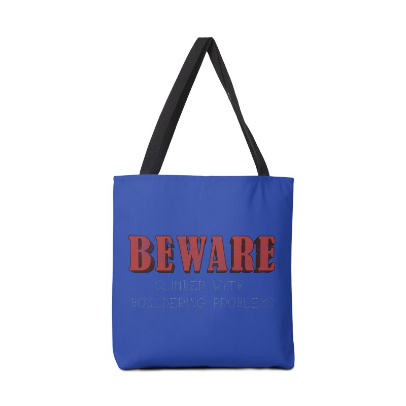 Beware: Climber with Bouldering Problems Accessories Tote Bag Bag by The Wandering Fools