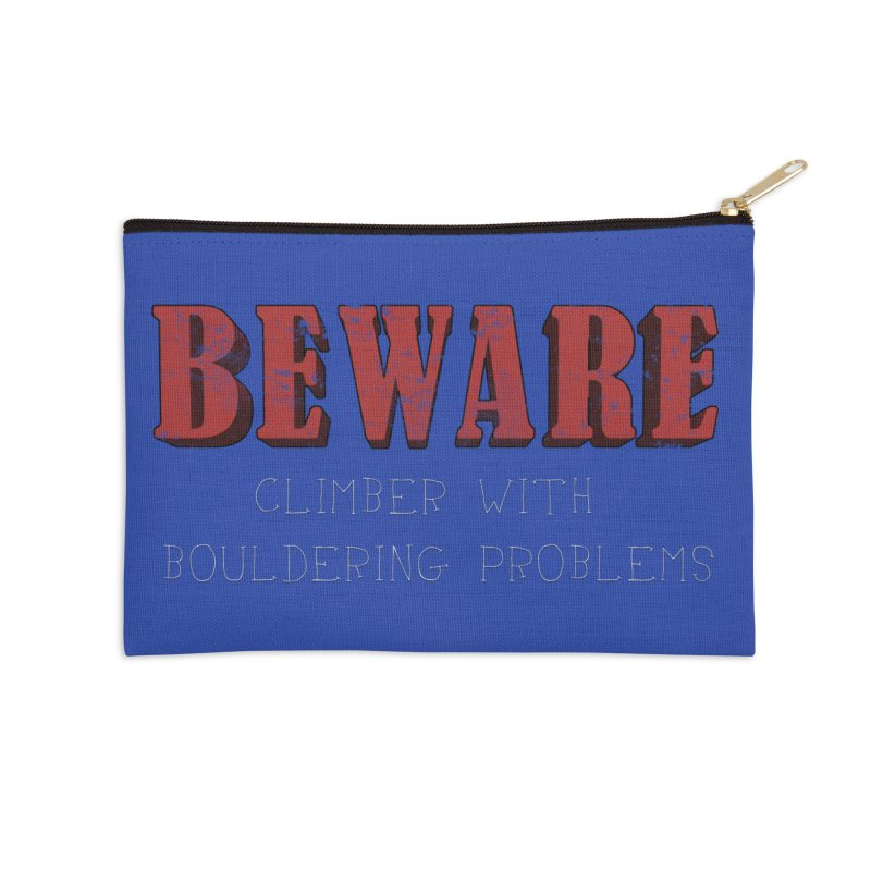 Beware: Climber with Bouldering Problems Accessories Zip Pouch by The Wandering Fools