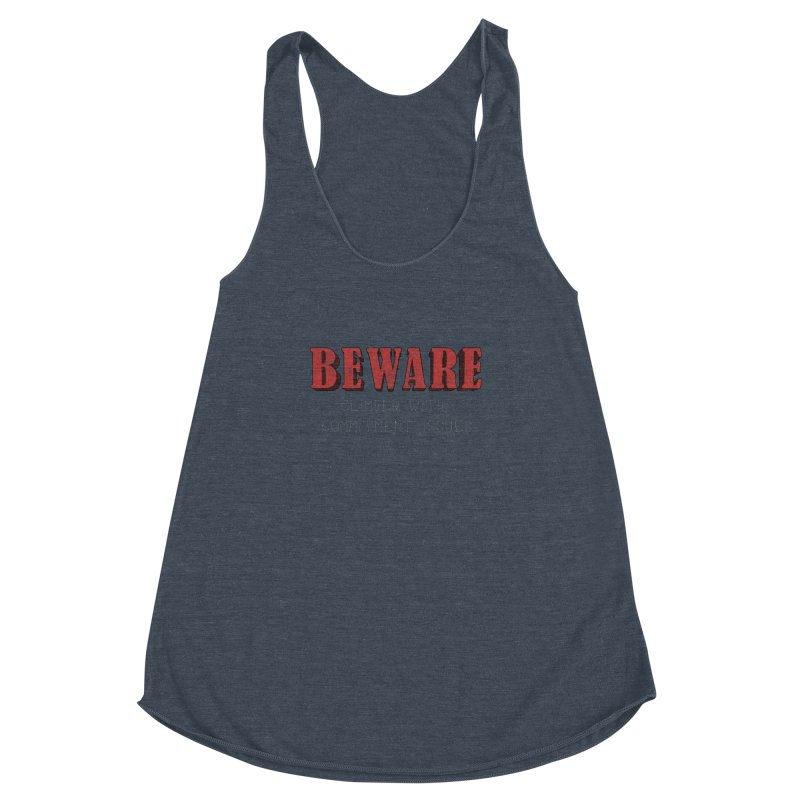 Beware: Climber with Commitment Issues Women's Racerback Triblend Tank by The Wandering Fools