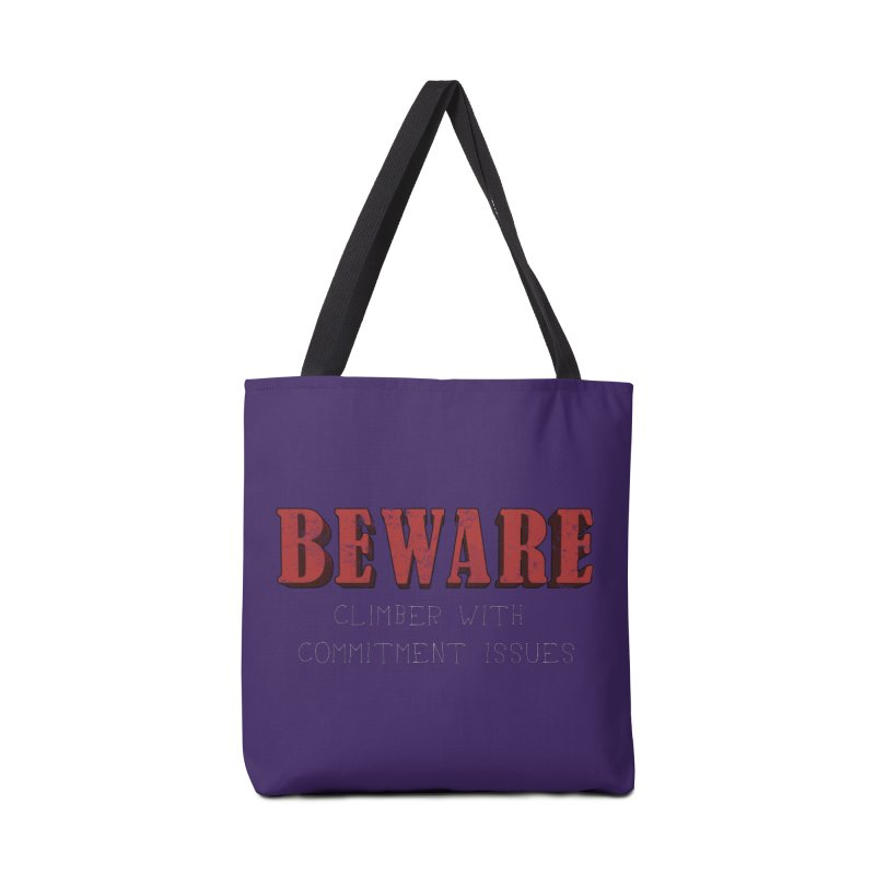 Beware: Climber with Commitment Issues Accessories Tote Bag Bag by The Wandering Fools