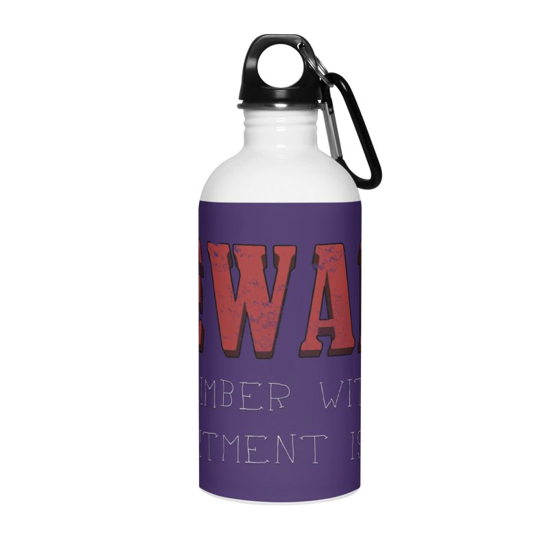 Beware: Climber with Commitment Issues Accessories Water Bottle by The Wandering Fools