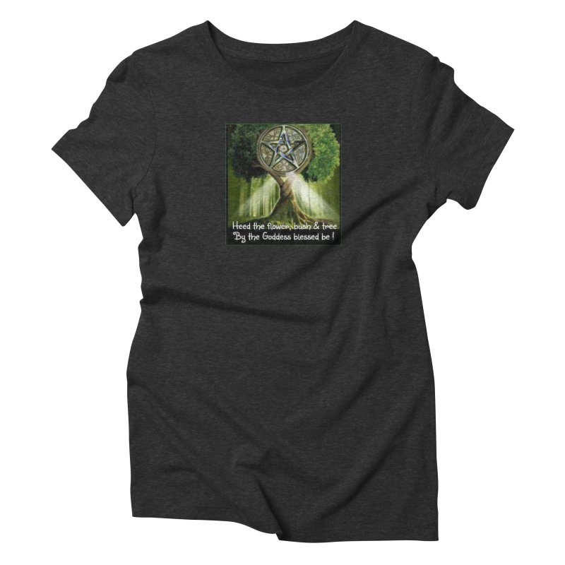 GoddessBlessedBe Women's Triblend T-Shirt by The Ways of The Old's Artist Shop
